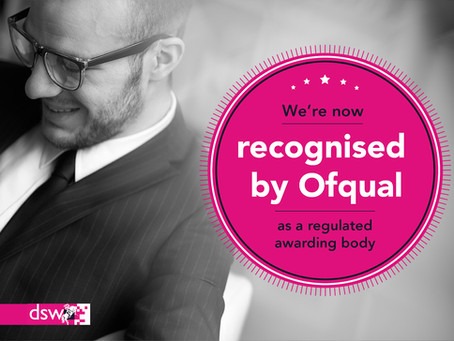 Ofqual approves DSW as a Regulated Awarding Body