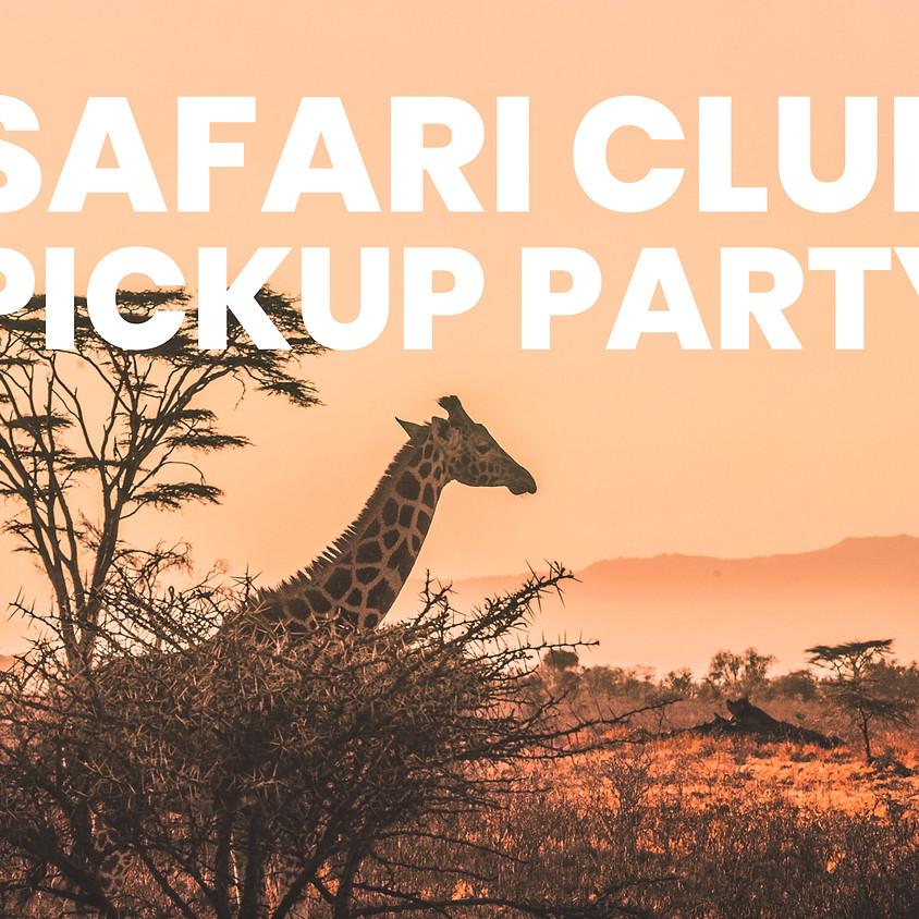 Safari Club Pickup Party