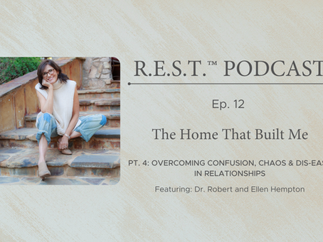 Ep. 12 - The Home that Built Me Pt. 4