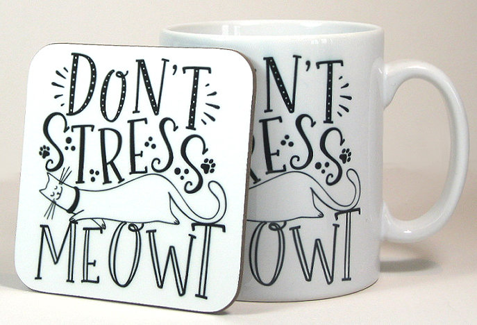 'Don't stress me out' mug and optional coaster