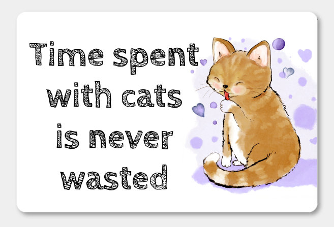 Sandy cat 'Time spent with cats is never wasted' design large fridge magnet