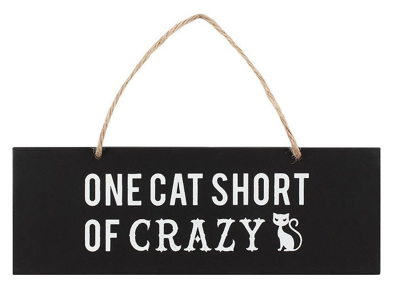 'One cat short of crazy' wall sign