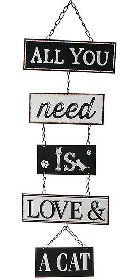 'All you need is love and a cat' metal hanging sign