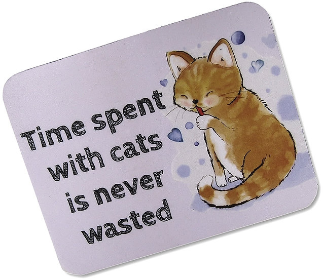 Sandy cat 'Time spent with cats is never wasted' fabric topped mousemat