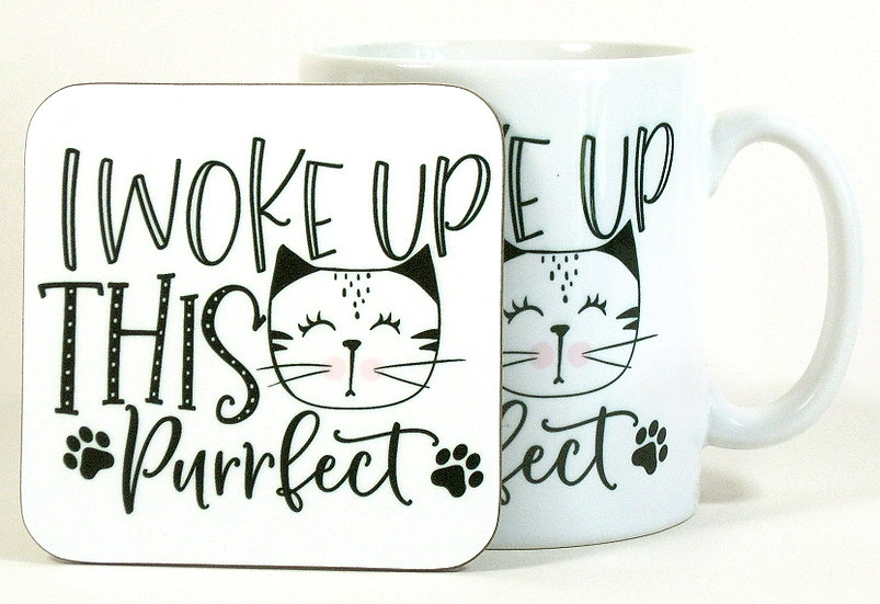 'I woke up this purrfect' mug and optional coaster