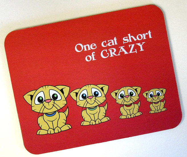 'One cat short of crazy' fabric topped mousemat