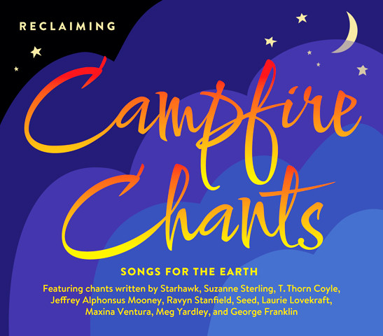 Campfire Chants: Reclaiming's latest!