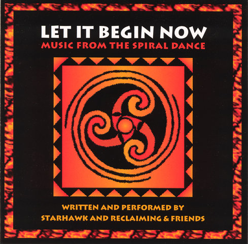 Let It Begin Now: Music from the Spiral Dance