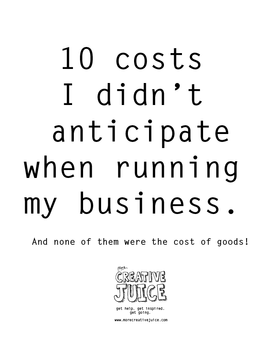10 Costs I Didn't Anticipate in my Business