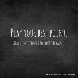 Play Your Best Point: A Sports Analogy For Creative Types.