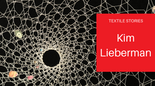 TextileStories: Kim Lieberman