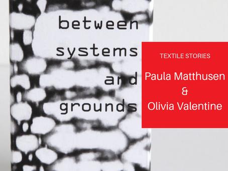 TextileStories: Paula Matthusen & Olivia Valentine