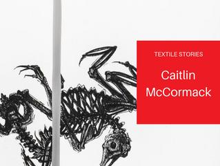 TextileStories: Caitlin McCormack