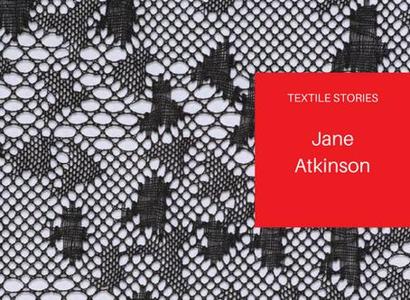 TextileStories: Jane Atkinson
