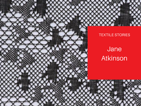 TextileStories: Jane Atkinson