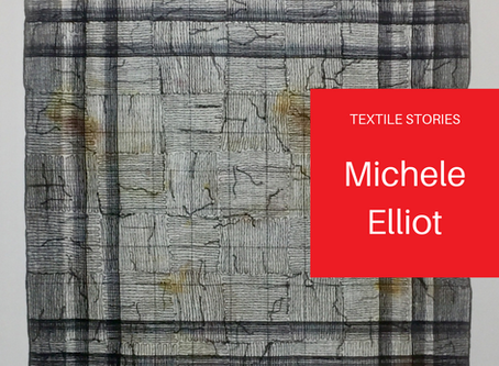 TextileStories: Michele Elliot