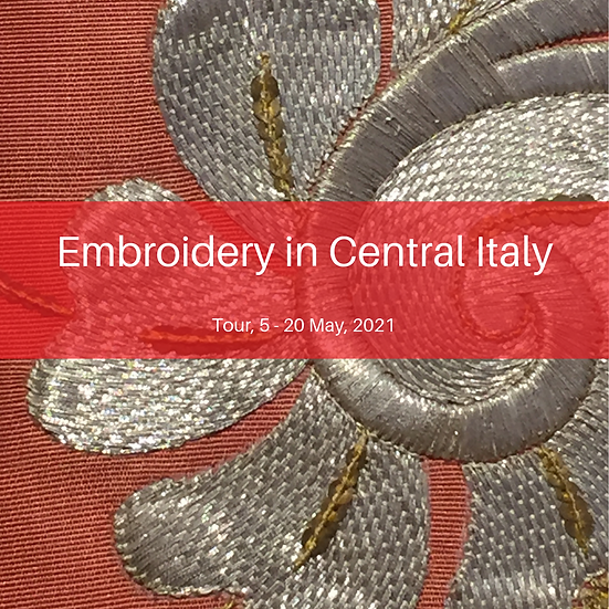 EMBROIDERY IN CENTRAL ITALY 5 - 20 MAY, 2021