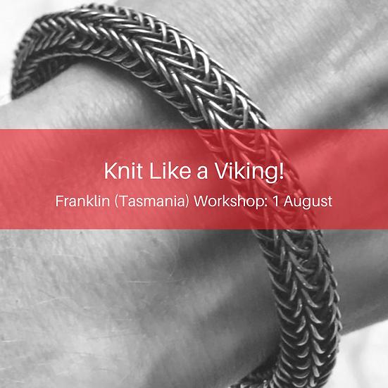 Knit Like a Viking! Franklin Tasmania Workshop number 2 :)