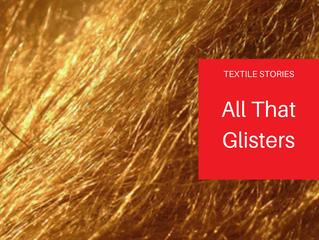 TextileStories: All That Glisters...