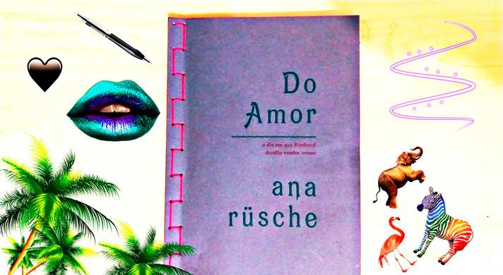 """Do Amor"", a matéria resistente segundo Ana Rüsche"