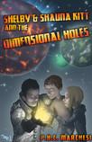 Shelby & Shauna Kitt and the Dimensional Holes