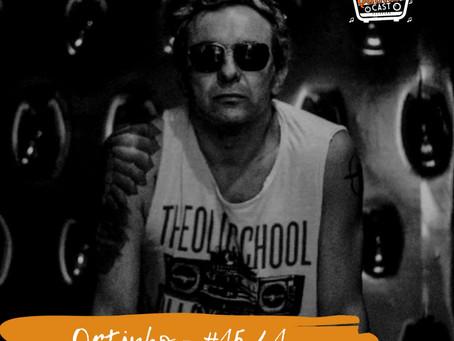 Podcast do Nosso Quintal com Ortinho!