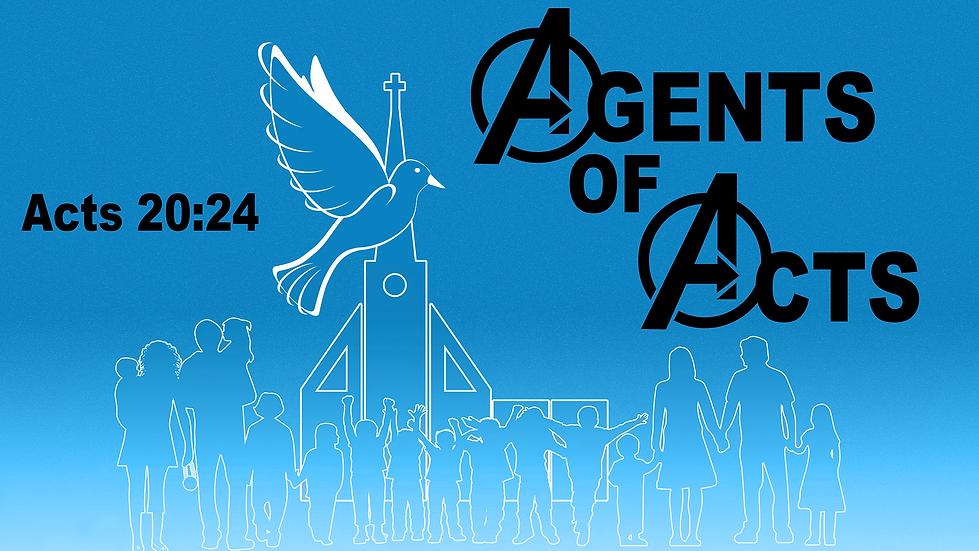 Agents of Acts sermon series. Click bottom left of image to watch and listen live on Sundays.