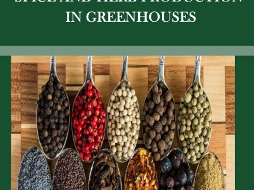 Spice and Herb Production in Greenhouses