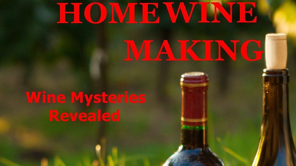 Secrets of Home Wine Making