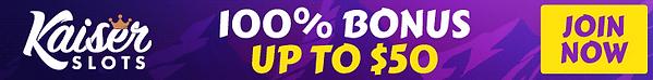Kaiser Slots Banner 100% Bonus