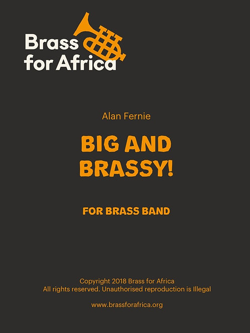 Big and Brassy March, for Brass Band, by Alan Fernie