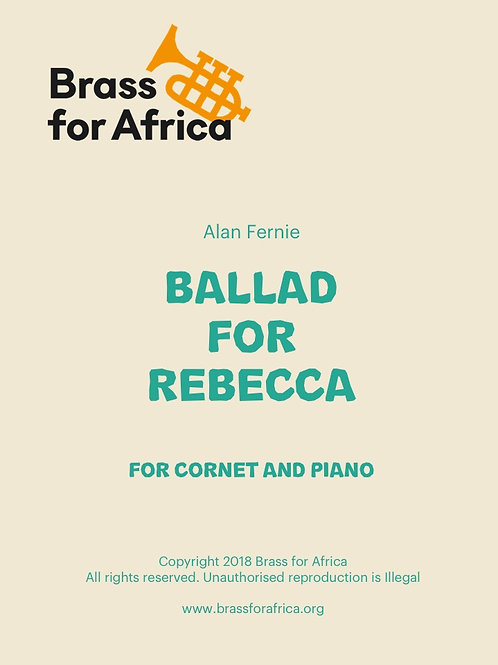 Ballad for Rebecca - for Cornet/Trumpet and Piano, by Alan Fernie