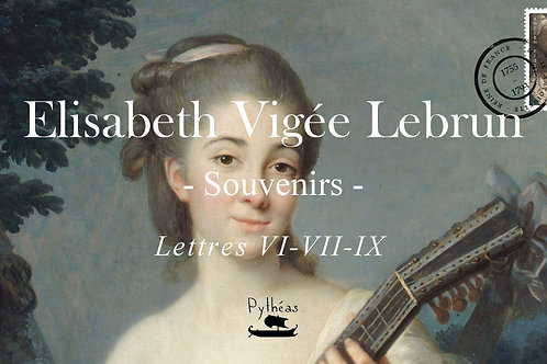 E.Vigée Lebrun Femme peintre LettreVI-VII-IX