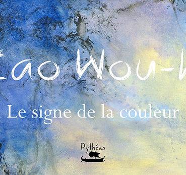 Zao Wou-ki : le signe de la couleur