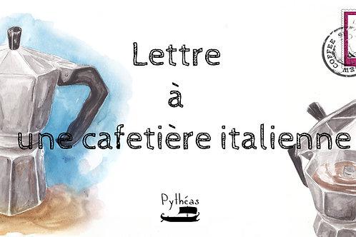 Lettre à une cafetière italienne