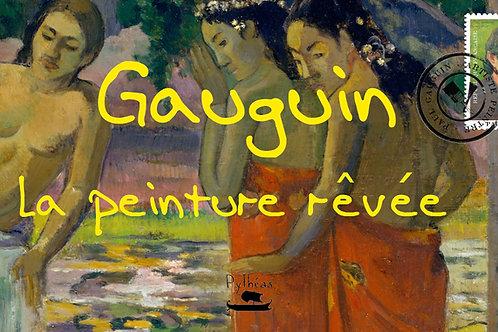 Gauguin : la peinture rêvée