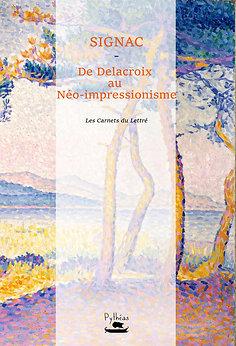 Signac : De delacroix au Néo-impressionnisme