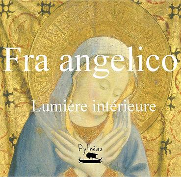 Fra Angelico - Lumière intérieure