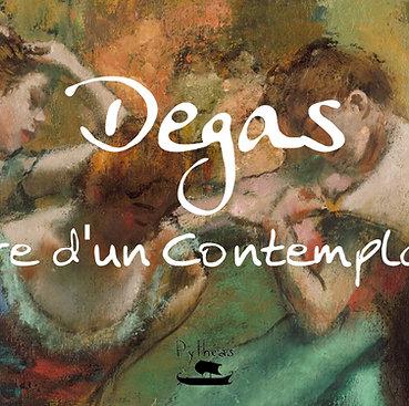 Degas : lettre d'un contemplateur