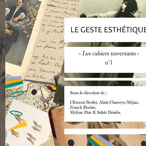 Les cahiers traversants n°1 - Le geste esthétique