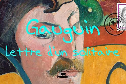 Gauguin : lettre d'un solitaire