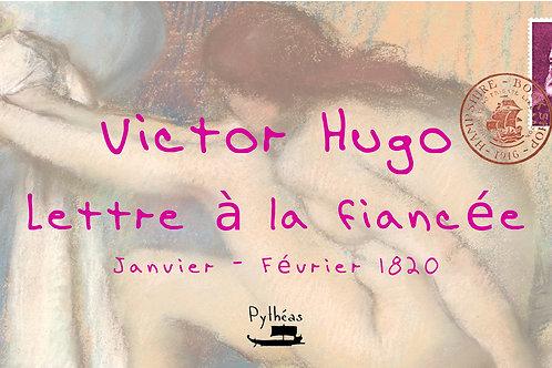 Victor Hugo - Lettre à la fiancée