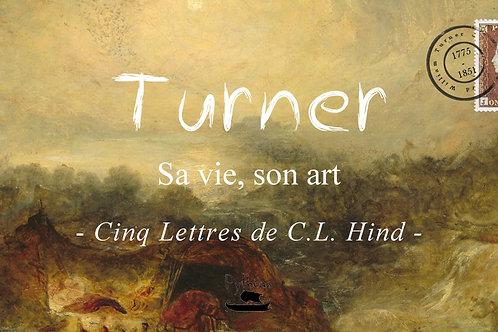 Turner - sa vie, son art