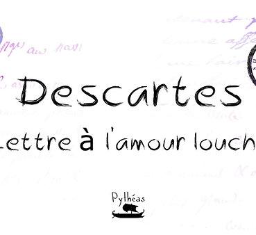 Descartes - Lettre à l'amour louche