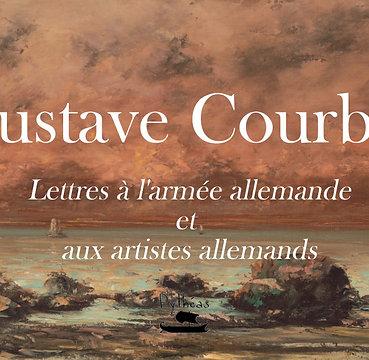 Gustave Courbet : lettres aux allemands et aux artistes allemands