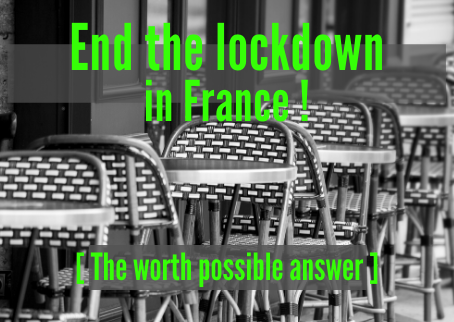End the lockdown in France !