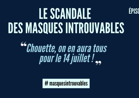 Le scandale des masques introuvables, épisode 1