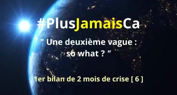 #PlusJamaisCa : Une deuxième vague, so what ?