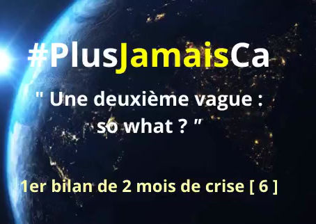 #PlusJamaisCa : Une deuxième vague, so what ?