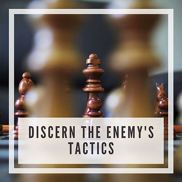 Discern the Enemy's tactics.jpg